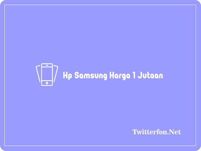 Hp Samsung Harga 1 Jutaan