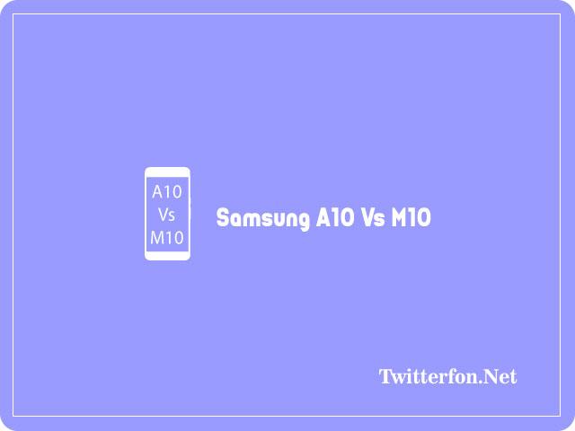 Samsung A10 Vs M10