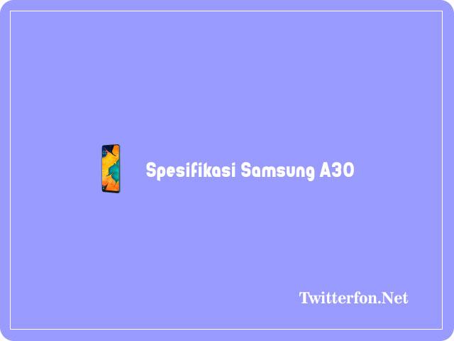 spesifikasi Samsung A30