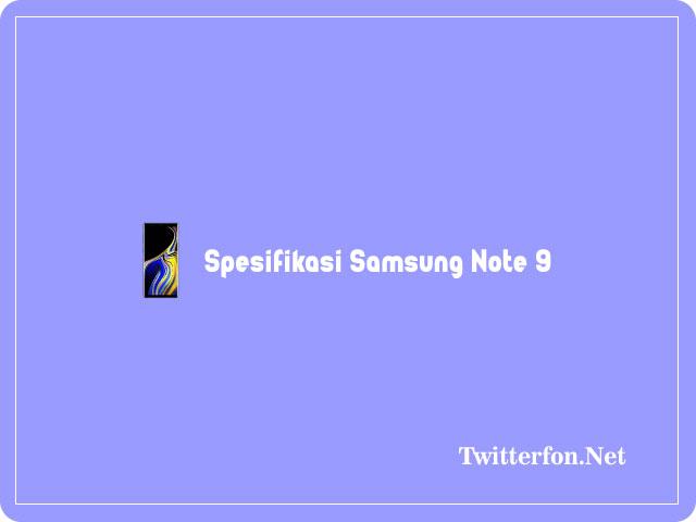Spesifikasi Samsung Note 9