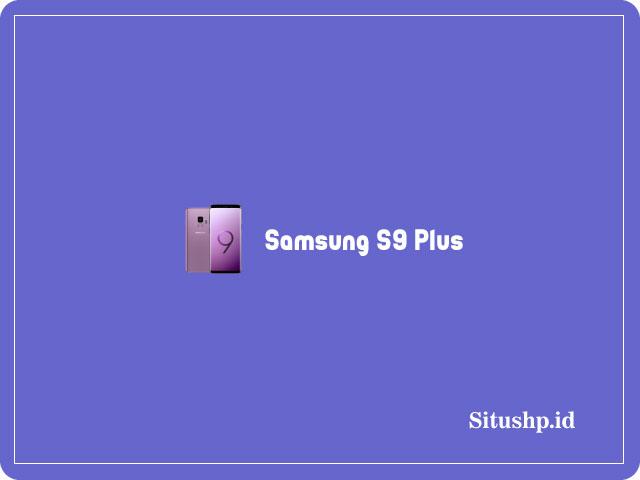 Spesifikasi Samsung S9 Plus Dan Harga Terbaru